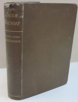 Jacob Boehme; His Life and Teaching or Studies in Theosophy. Dr. Hans Lassen Martensen