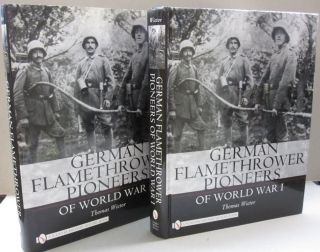 German Flamethrower Pioneers of World War I. Thomas Wictor