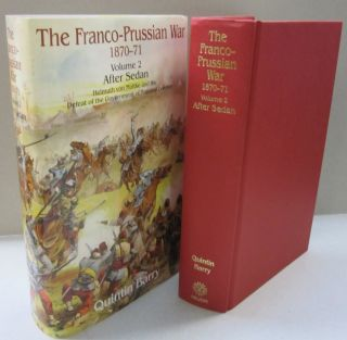 FRANCO-PRUSSIAN WAR 1870-71 VOLUME 2, THE After Sedan. Helmuth Von Moltke And The Defeat Of The Government Of National Defence. Quintin Barry.