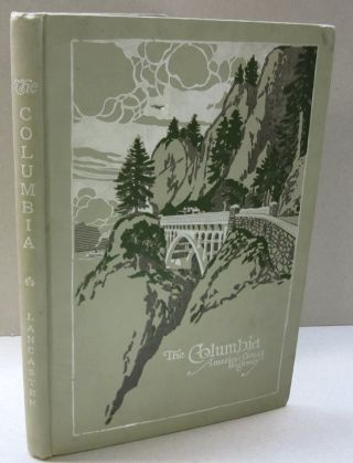 The Columbia America's Great Highway through the Cascade Mountains to Sea. Samuel Christopher...