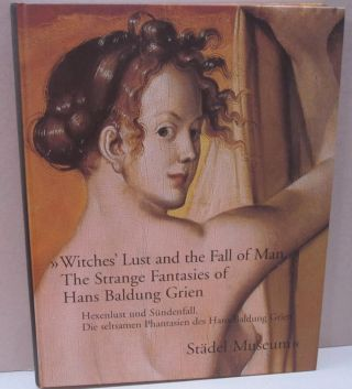 Hexenlust und Sundenfall / Witches' Lust and the Fall of Man: Die Seltsamen Phantasien des Hans...