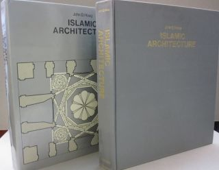 Islamic Architecture (History of world architecture). John D. Hoag