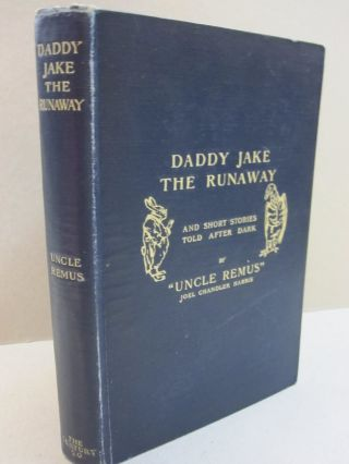 Daddy Jake the Runaway. Joel Chandler Harris.