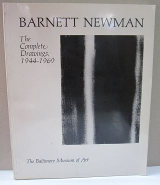 Barnett Newman; The Complete Drawings, 1944-1969. Brenda Richardson