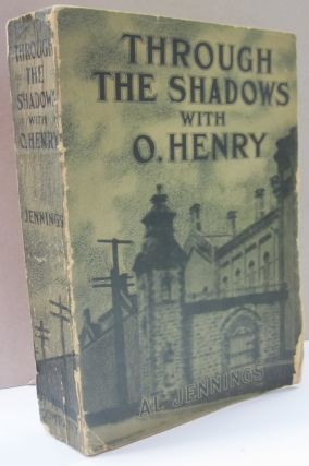 Through the Shadows with O. Henry. Al Jennings