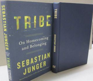 Tribe; On Homecoming and Belonging. Sebastian Junger