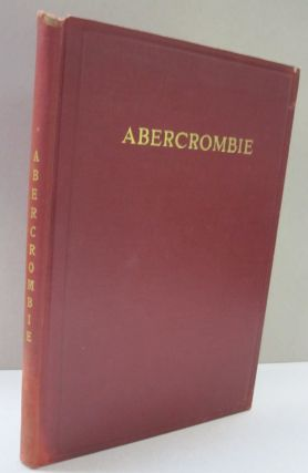 The Abercrombies of Baltimore; A Genealogical and Biographical Sketch of the family of David...