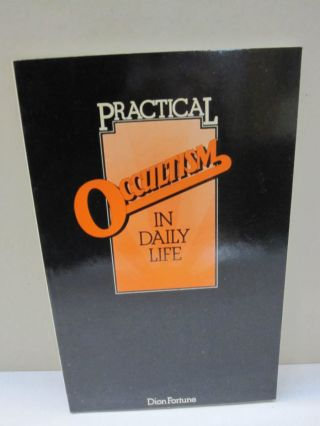 Practical Occultism in Daily Life. Dion Fortune