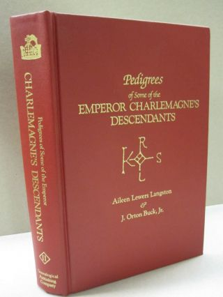 Pedigrees of Some of the Emperor Charlemagne's Descendants. Vol. II. Aileen Lewers Langston
