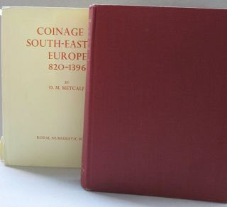 Coinage in South-Eastern Europe 820-1396. D M. Metcalf