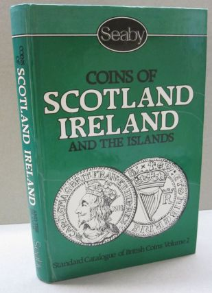 Coins of Scotland, Ireland and the Islands; Volume 2. (Jersey, Guernsey, Man & Lundy). P. J. .,...