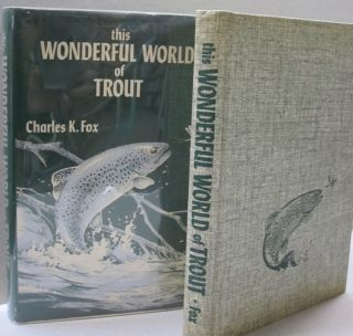 This Wonderful World of Trout. Charles Fox