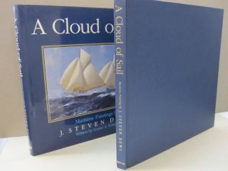A Cloud of Sail; Maritime Painting by J. Steven Dews. Louise A. Felstead.