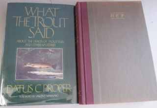 What the Trout Said; About the Design of Trout Flies and other Mysteries. Datus C. Proper