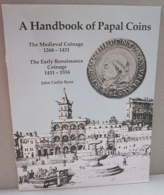 A Handbook of Papal Coins; The Medieval Coinage 1268-1431 The Early Renaissance Coinage...