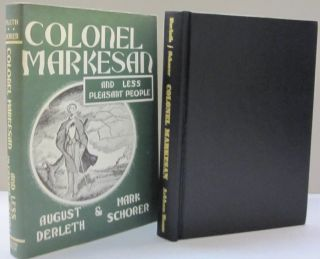 Colonel Markesan and Less Pleasant People. August Derleth, Mark Schorer