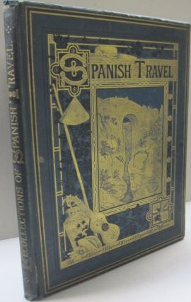 Recollections of Spanish Travel in 1867; In Memoriam Penelope Holland December 7, 1873