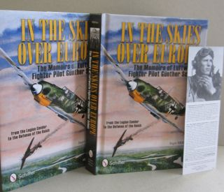 In the Skies over Europe: The Memoirs of Luftwaffe Fighter Pilot G Scholz; from the Legion Condor to the Defense of the Reich. Ingo.