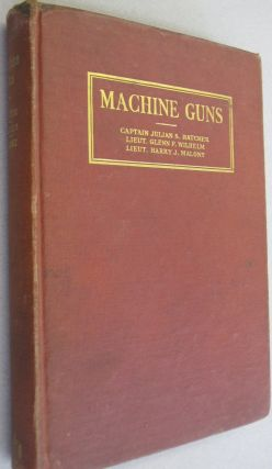 Machine Guns. Lieut. Glenn P. Wilhelm Captain Julian S. Hatcher, Lieut. Harry J. Malony