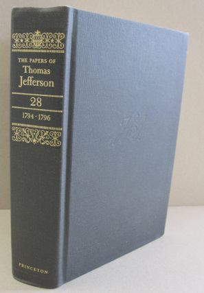The Papers of Thomas Jefferson, Volume 28 (Papers of Thomas Jefferson). Thomas Jefferson, John...