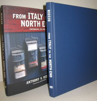 From Italy to the North End: Photographs 1972-1982. Anthony V. Riccio