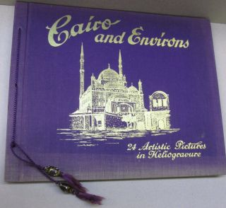 Cairo and Environs; 24 Artistic Pictures in Heliogravure