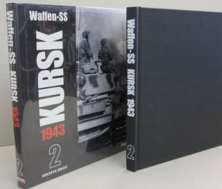 Waffen-SS KURSK 1943 Volume 2 (Archive Series). Remy Spezzano.