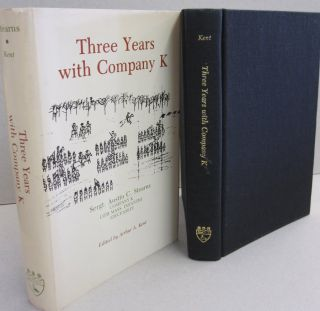 Three Years with Company K, 13th Massachusetts Infantry. Austin C. Stearns and, Arthur A. Kent