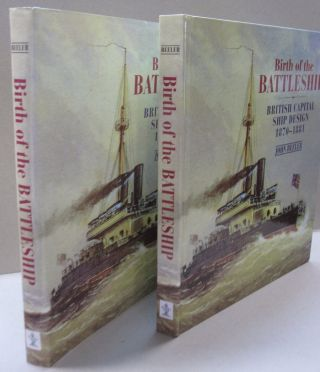 Birth of the Battleship; British Capital Ship Design 1870-1881. John Beeler