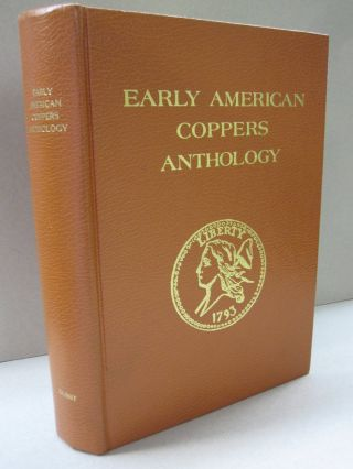 Early American Coppers Anthology. Sanford J. Durst