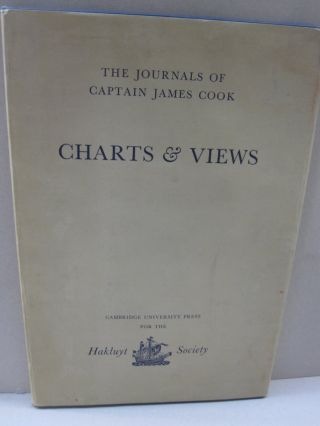 The Journals of Captain James Cook on His Voyages of Discovery; CHARTS AND VIEWS Drawing by Cook and His Officers and reproduced from the original manuscripts. R A. Skelton.