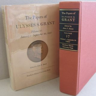 The Papers of Ulysses S. Grant, Volume 17 January 1 - September 30, 1867 (U S Grant Papers)....