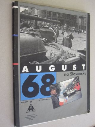 August 68 na Slovensku, August 68 in Slovakia; Volume Number 1