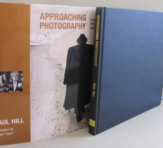 Approaching Photography. Paul Hill