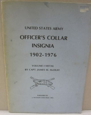United States Army Officer's Collar Insignia 1902 - 1976 Volume 1 Metal. Capt. James M. McDuff