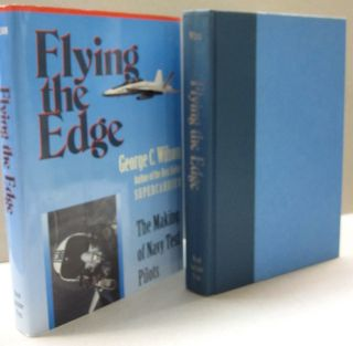 Flying the Edge: The Making of Navy Test Pilots. George C. Wilson.