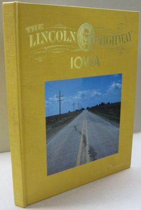 The Lincoln Highway: Iowa; Volume 1. Gregory M. Franzwa
