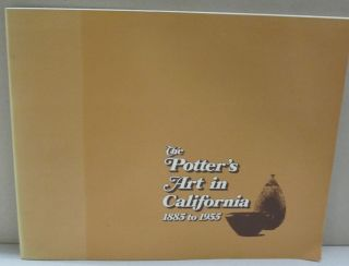The Potter's Art in California 1885-1955. Hazel V. Bray