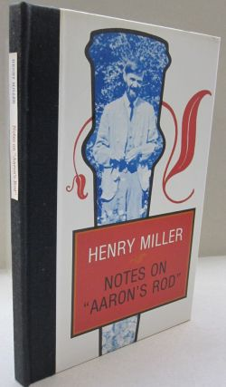NOTES ON AARON'S ROD. Henry Miller