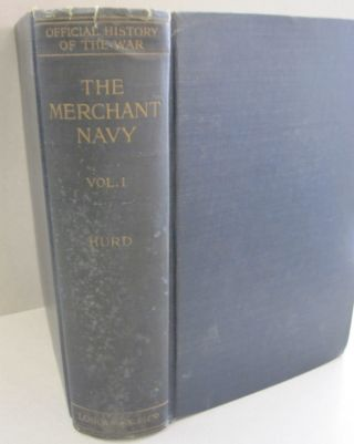 History of the Great War. Volume 1: The Merchant Navy. Archibald Hurd