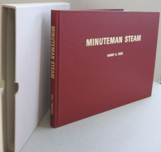 Minuteman Steam: Boston & Maine Steam Locomotives, 1911-1958.