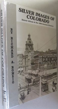 Silver Images of Colorado Denver Album and the 1866 Business Directory. Richard Ronzio