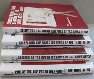 Collecting the Edged Weapons of the Third Reich; FOUR VOLUME SET. Ltc. Thomas M. Johnson.