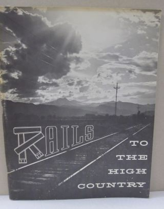 Rails to the High Country. Richard F. Lind