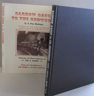 Narrow Gauge to the Redwoods; The Story of the North Pacific Coast Railroad and San Francisco Bay...