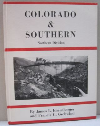 Colorado & Southern Northern Division. James L. Ehernberger, Francis G. Gschwind