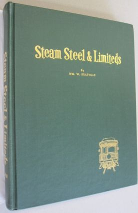 Steam Steel & Limiteds; A Saga of the Great Varnish Era