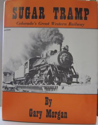 Sugar Tramp; Colorado's Great Western Railway