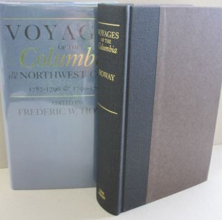 Voyages of the Columbia to the Northwest Coast, 1787-1790 & 1790-1793. Frederic W. Howay