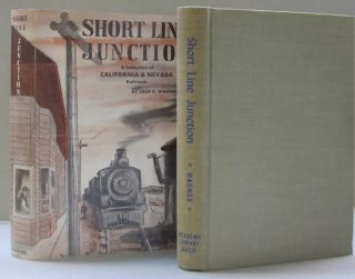 Short Line Junction; A Collection of California & Nevada Railroads. Jack R. Wagner
